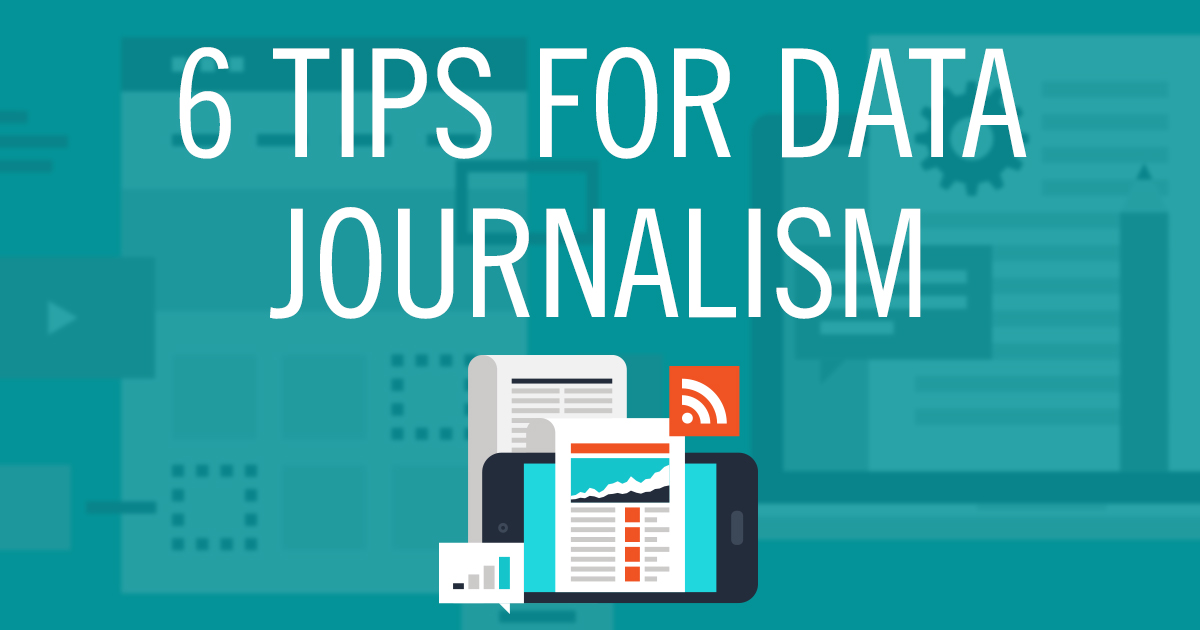 Six Tips for Data Journalism