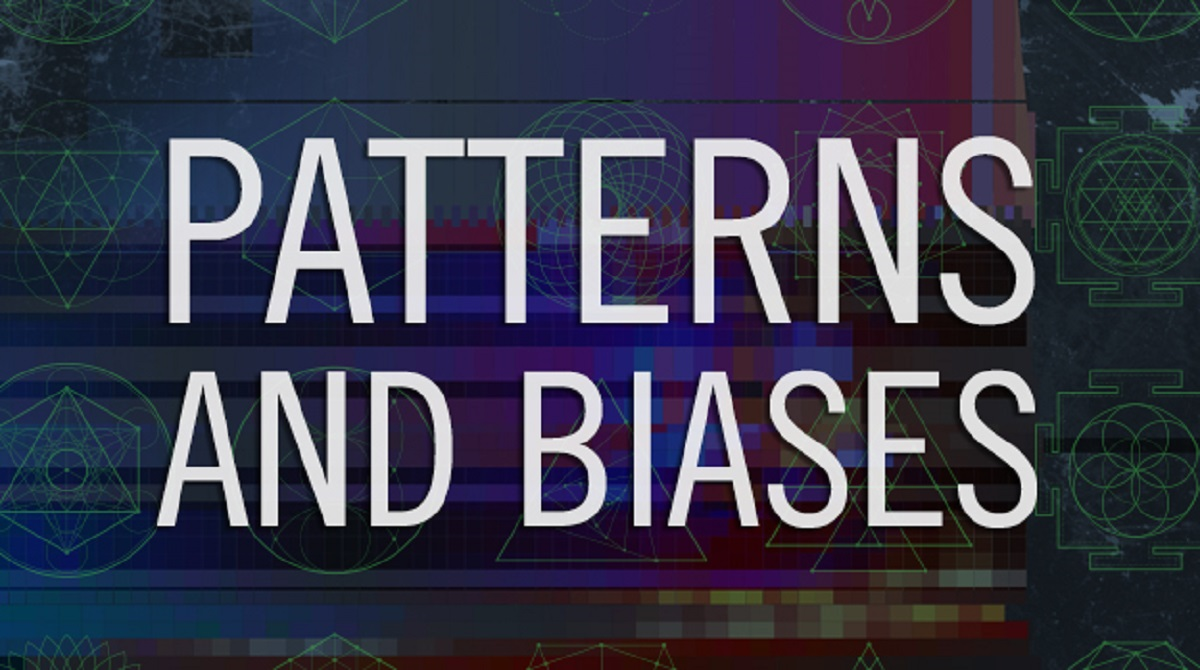Patterns and Biases