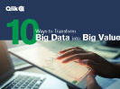 10-Ways-to-Transform-Big-Data-into-Big Value