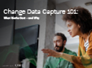 Change Data Capture 101 What Works Best and Why